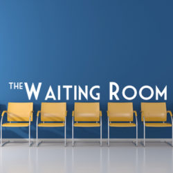 The Waiting Room: Is He worth the wait?